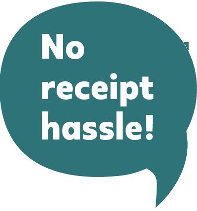 No receipt hassle!